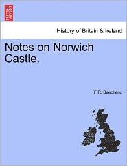 Notes On Norwich Castle. - F R. Beecheno