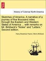 Sketches of America. A narrative of a journey of five thousand miles through the Eastern and Western States of America ... with remarks on Mr. Birkbeck's