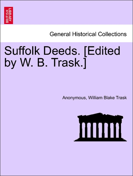 Suffolk Deeds. [Edited by W. B. Trask.] Liber VIII. als Taschenbuch von Anonymous, William Blake Trask - British Library, Historical Print Editions