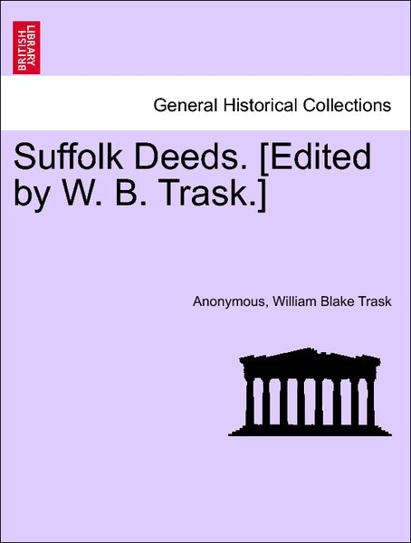 Suffolk Deeds. [Edited by W. B. Trask.] Liber VIII. als Taschenbuch von Anonymous, William Blake Trask