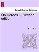On Heroes ... Second edition. - Carlyle, Thomas