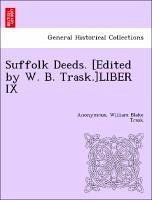 Suffolk Deeds. [Edited by W. B. Trask.]LIBER IX - Anonymous Trask, William Blake