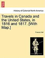 Travels in Canada and the United States, in 1816 and 1817. [With Map.]