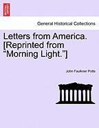 """Letters from America. [Reprinted from """"Morning Light.""""]"""