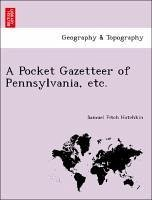 A Pocket Gazetteer of Pennsylvania, etc. - Hotchkin, Samuel Fitch