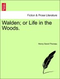 Thoreau, Henry David: Walden; or Life in the Woods.