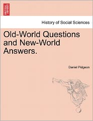 Old-World Questions And New-World Answers. - Daniel Pidgeon