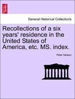 Recollections of a six years' residence in the United States of America, etc. MS. index. - Neilson, Peter