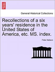 Recollections Of A Six Years' Residence In The United States Of America, Etc. Ms. Index. - Peter Neilson