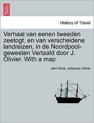Verhaal Van Eenen Tweeden Zeetogt, En Van Verscheidene Landreizen, In De Noordpool-Gewesten Vertaald Door J. Olivier. With A Map