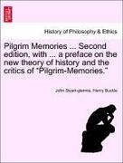 Stuart-Glennie, John;Buckle, Henry: Pilgrim Memories ... Second edition, with ... a preface on the new theory of history and the critics of Pilgrim-Memories.