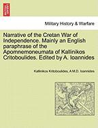 Narrative of the Cretan War of Independence. Mainly an English Paraphrase of the Apomnemoneumata of Kallinikos Critoboulides. Edited by A. Ioannides