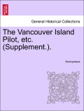Anonymous: The Vancouver Island Pilot, etc. (Supplement.).