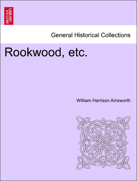 Rookwood, etc. VOL.I als Taschenbuch von William Harrison Ainsworth - British Library, Historical Print Editions