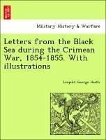 Letters from the Black Sea during the Crimean War, 1854-1855. With illustrations - Heath, Leopold George