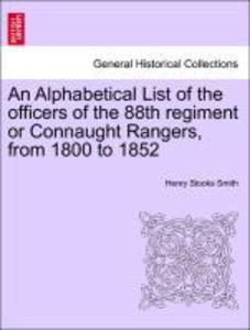An Alphabetical List of the officers of the 88th regiment or Connaught Rangers, from 1800 to 1852 als Taschenbuch von Henry Stooks Smith