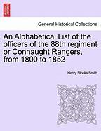 An Alphabetical List of the Officers of the 88th Regiment or Connaught Rangers, from 1800 to 1852