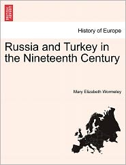 Russia And Turkey In The Nineteenth Century - Mary Elizabeth Wormeley