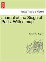 Journal of the Siege of Paris. With a map - Bingham, Denis Arthur