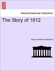 The Story Of 1812 - Henry Doveton Hutchinson