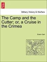 The Camp and the Cutter or, a Cruise in the Crimea - Galt, Edwin