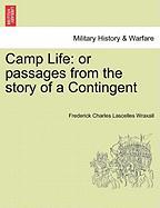 Camp Life: Or Passages from the Story of a Contingent
