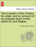 Kinglake, Alexander William: The Invasion of the Crimea: its origin, and an account of its progress down to the death of Lord Raglan Vol. II. Third Edition