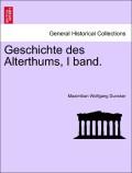 Duncker, Maximilian Wolfgang: Geschichte des Alterthums, I band.