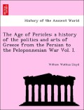 Lloyd, William Watkiss: The Age of Pericles: a history of the politics and arts of Greece from the Persian to the Peloponnesian War Vol. I.