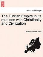 The Turkish Empire in Its Relations with Christianity and Civilization