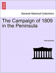 The Campaign of 1809 in the Peninsula - Anonymous