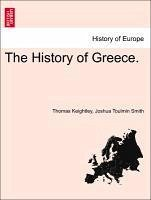 The History of Greece. - Keightley, Thomas Smith, Joshua Toulmin