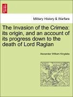 The Invasion of the Crimea: its origin, and an account of its progress down to the death of Lord Raglan Vol. VIII. - Kinglake, Alexander William