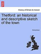 Thetford: An Historical and Descriptive Sketch of the Town