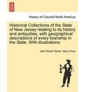 Historical Collections of the State of New Jersey Relating to Its History and Antiquities, with Geographical Descriptions of Every Township in the State. with Illustrations - John Warner Barber