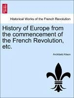 History of Europe from the commencement of the French Revolution, etc. Vol. XI. Tenth Edition, with Portraits. - Alison, Archibald