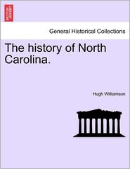 The History Of North Carolina. - Hugh Williamson