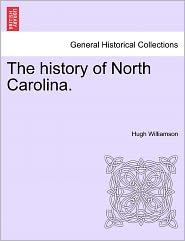 The History Of North Carolina. - Hugh Williamson