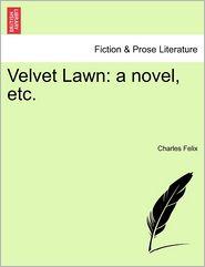 Velvet Lawn - Charles Felix