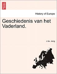 Geschiedenis Van Het Vaderland. - J De. Jong