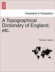 A Topographical Dictionary Of England, Etc. - Nicholas Carlisle