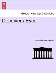 Deceivers Ever. Vol. II. - Caroline Emily Cameron