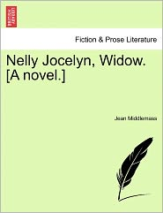 Nelly Jocelyn, Widow. [A Novel.] - Jean Middlemass