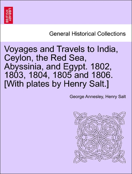 Voyages and Travels to India, Ceylon, the Red Sea, Abyssinia, and Egypt. 1802, 1803, 1804, 1805 and 1806. [With plates by Henry Salt.] Vol. III al... - British Library, Historical Print Editions