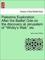 Palestine Exploration. After the Battle! Ode on the discovery at Jerusalem of