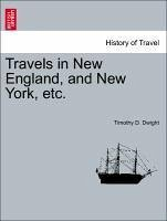 Travels in New England, and New York, etc. VOL. III - Dwight, Timothy D.