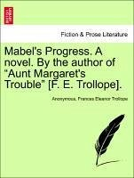 Mabel's Progress. A novel. By the author of