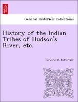 History of the Indian Tribes of Hudson's River, etc. - Ruttenber, Edward M.