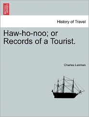 Haw-Ho-Noo; Or Records Of A Tourist. - Charles Lanman
