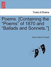 "Poems. [Containing the ""Poems"" of 1870 and ""Ballads and Sonnets.""] - Rossetti, Dante Gabriel"